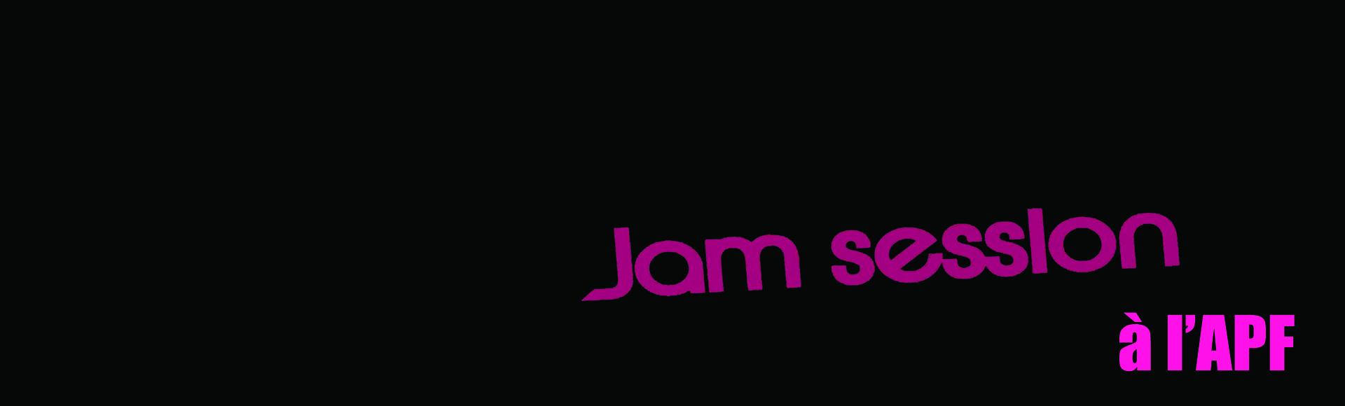 Jam Session – 13 février 2018 à l'APF